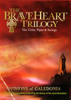 The Celtic Pipes and Strings - The Braveheart Trilogy DVD