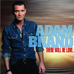 Adam Brand - There Will Be Love CD