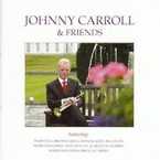 Johnny Carroll - Johnny Carroll & Friends CD