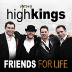 The High Kings - Friends For Life CD