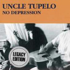 Uncle Tupelo  - No Depression (Legacy Edition) 2CD