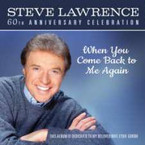 Steve Lawrence - When You Come Back To Me Again: 60th Anniversary Celebration CD