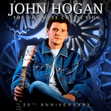 John Hogan - The Ultimate Collection: 25th Anniversary 3CD