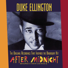 Duke Ellington - The Original Recordings That Inspired The Broadway Hit 'After Midnight' CD