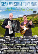 Sean Wilson & Tony Mac - Irish To The Core DVD