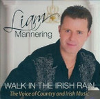 Liam Mannering - Walk In The Irish Rain CD