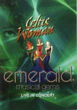 Celtic Woman - Emerald: Musical Gems Live In Concert DVD