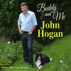 John Hogan - Buddy And Me CD