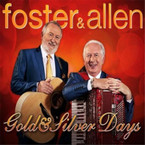 Foster & Allen - Gold & Silver Days CD