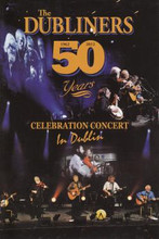 The Dubliners - 50 Years Celebration Concert In Dublin DVD