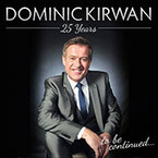 Dominic Kirwan - 25 Years To Be Continued 2CD