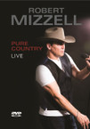 Robert Mizzell - Pure Country Live DVD