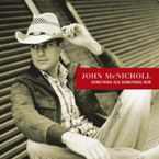 John McNicholl - Something Old Something New CD