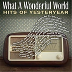 Various Artists - What A Wonderful World...Hits Of Yesteryear 2CD