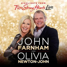John Farnham and Olivia Newtown John  - Two Strong Hearts Live CD