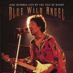Jimi Hendrix - Blue Wild Angel: Jimi Hendrix Live At The Isle Of Wight CD