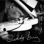 Buddy Guy - Born To Play Guitar CD