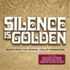 Various Artists - Silence Is Golden: 60 Hits From The Original Chilled Generation 3CD