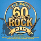 Various Artists - Celebrating 60 Years Of Rock: The 80s CD