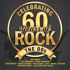 Various Artists - Celebrating 60 Years Of Rock: The 00s CD