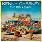 Kenny Chesney  - The Big Revival CD