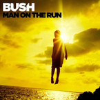 Bush - Man On The Run CD