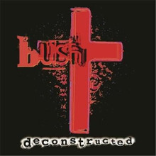 Bush - Deconstructed (Remastered) CD
