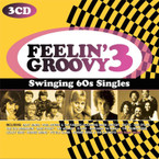Various Artists - Feelin' Groovy 3: Swinging 60s Singles 3CD