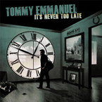 Tommy Emmanuel - It's Never Too Late CD