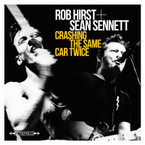 Rob Hirst & Sean Sennett - Crashing The Same Car Twice CD