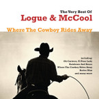 Logue & McCool - The Very Best Of: Where The Cowboy Rides Away CD