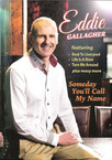 Eddie Gallagher - Someday You'll Call My Name DVD
