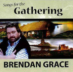 Brendan Grace - Songs For The Gathering CD