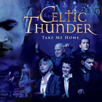 Celtic Thunder - Take Me Home CD