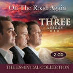 The Three Amigos - On The Road Again: The Essential Collection 2CD