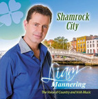Liam Mannering - Shamrock City CD