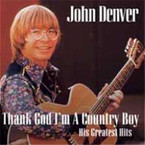 John Denver - Thank God I'm a Country Boy: His Greatest Hits CD
