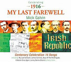Mick Galvin - 1916 My Last Farewell CD