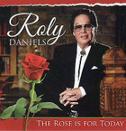 Roly Daniels - A Rose Is For Today CD