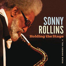 Sonny Rollins - Holding The Stage: Road Shows Vol. 4 CD
