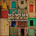 Yo-Yo Ma & The Silk Road - Ensemble: Sing Me Home CD