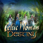 Celtic Woman - Destiny CD/Digipak