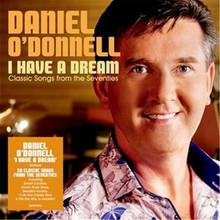 Daniel O'Donnell - I Have A Dream: Classic Songs From The Seventies CD
