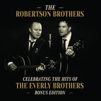 The Robertson Brothers - Celebrating Hits Of The Everly Brothers (Bonus Edition) CD