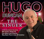 Hugo Duncan - The Singer CD