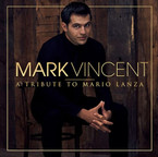 Mark Vincent - A Tribute To Mario Lanza CD