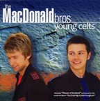 The MacDonald Bros - Young Celts CD