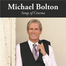 Michael Bolton - Songs Of Cinema CD