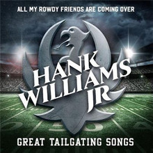 Hank Williams Jr - All My Rowdy Friends Are Coming Over: Great Tailgating Songs CD