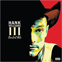 Hank Williams III - Greatest Hits CD